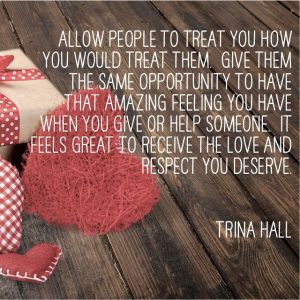 It feels great to receive the love and respect you deserve. - Trina Hall