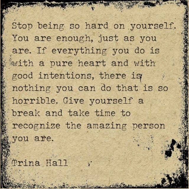 being hard on yourself